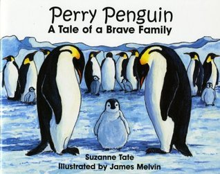 Perry Penguin, A Tale of a Brave Family