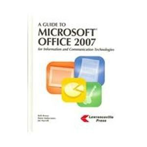 A Guide to Microsoft Office 2007: For Information and Communication Technologies