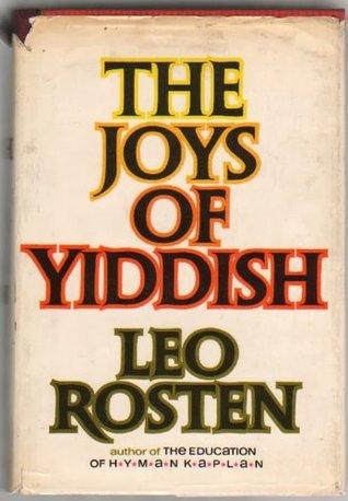 The Joys of Yiddish by Leo Rosten