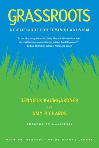 Ebook Grassroots: A Field Guide for Feminist Activism by Jennifer Baumgardner read!