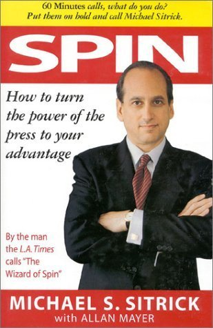Spin: How to Turn the Power of the Press to Your Advantage