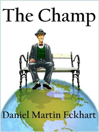 ✓ The Champ  pdf ✪ Author Daniel Martin Eckhart – Submitalink.info