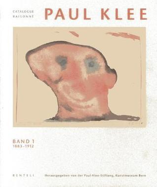 Paul Klee Catalogue Raisonne: Werke 1883-1912
