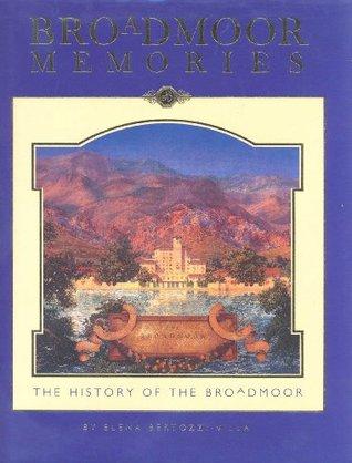 Broadmoor Memories: The History of the Broadmoor