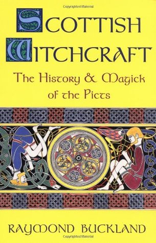 Scottish Witchcraft: The History and Magick of the Picts