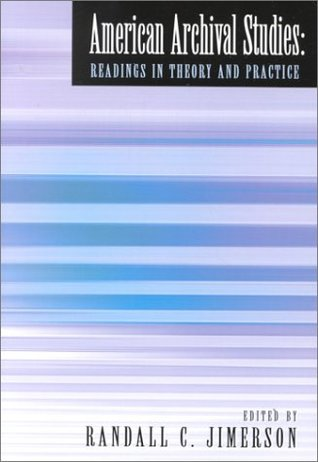 American Archival Studies: Readings in Theory and Practice
