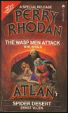 The Wasp Men Attack / Spider Desert (Perry Rhodan Special Release #1 & Atlan #1)