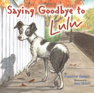 Saying Goodbye to Lulu by Corinne Demas
