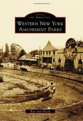 Western New York Amusement Parks (Images of America: New York)