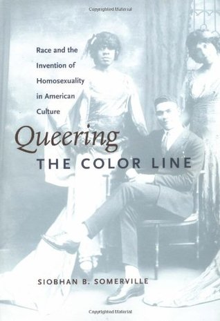 Queering the Color Line by Siobhan B. Somerville