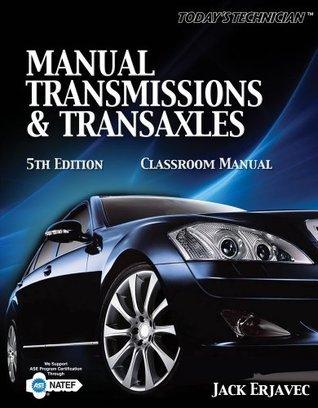 Manual Transmissions and Transaxles Classroom Manual