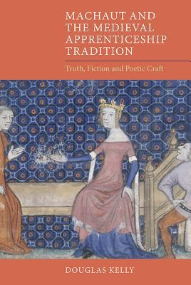 Machaut and the Medieval Apprenticeship Tradition: Truth, Fiction and Poetic Craft