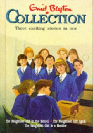 "The Enid Blyton Collection: ""Naughtiest Girl in the School"", ""Naughtiest Girl Again"", ""Naughtiest Girl is a Monitor"""