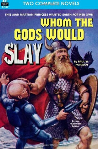 Whom the Gods Would Slay & The Men in the Walls