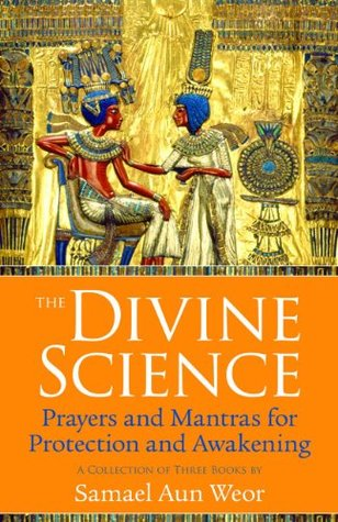 The Divine Science: Eternal Techniques of Authentic Mysticism: Magic, Mantra, and the Sacred Word