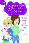 Purple Nails and Puppy Tails by Jill Santopolo