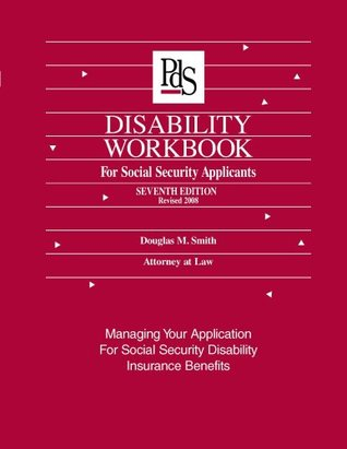 Disability Workbook for Social Security Applicants 7th Edition 2008