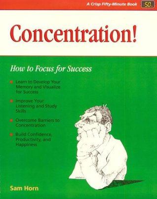 Crisp: Concentration!: How to Focus for Success