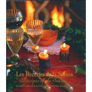 Les Recettes de la Saison: A Holiday Cookbook from the Chefs of la Madeleine & Susan Herrmann Loomis
