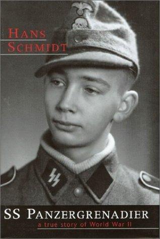 SS Panzergrenadier: A True Story Of World War II