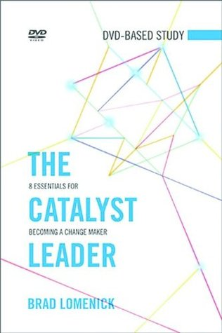 Ebook The Catalyst Leader DVD-Based Study Kit: 8 Essentials for Becoming a Change Maker by Brad Lomenick read!