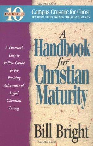 A Handbook for Christian Maturity 978-1563990403 EPUB FB2 por Bill Bright