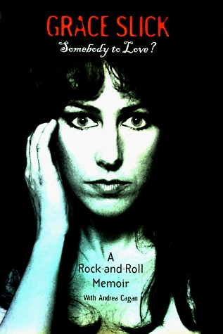 Somebody to love?: a rock-and-roll memoir by Grace Slick