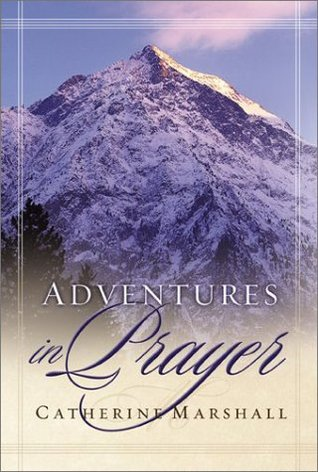 Adventures in Prayer by Catherine Marshall