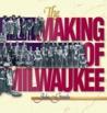 The Making of Milwaukee by John Gurda