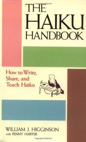 Haiku Handbook by William J. Higginson