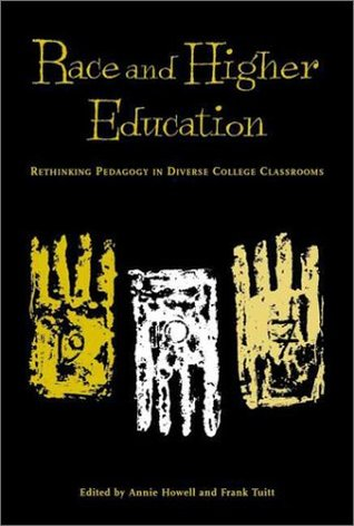 Race and Higher Education: Rethinking Pedagogy in Diverse College Classrooms