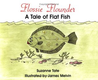 Flossie Flounder: A Tale of Flat Fish