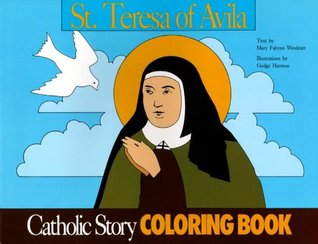 St. Teresa of Avila Coloring Book: A Catholic Story Coloring Book