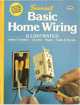 Basic home wiring illustrated by Sunset Magazines & Books