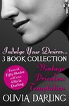 Indulge Your Desires: The Olivia Darling 3-Book Bundle - Vintage, Priceless, Temptation