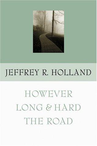 However Long & Hard the Road