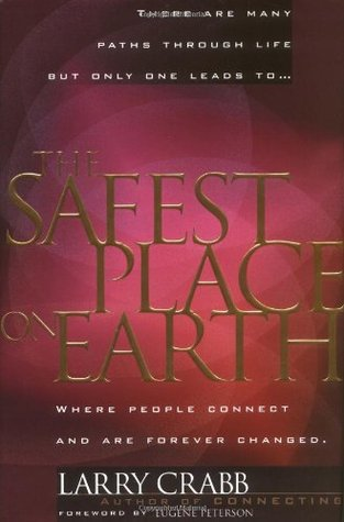 The Safest Place on Earth: Where People Connect and Are Forever Changed