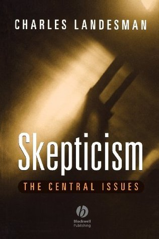 Skepticism: The Central Issues