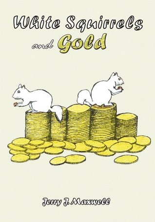 White Squirrels and Gold: A Novel of Historical Fiction