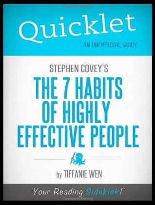 Quicklet - Stephen R. Covey's The 7 Habits of Highly Effective People