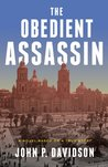 The Obedient Assassin: A Novel