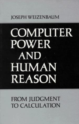 Computer Power and Human Reason by Joseph Weizenbaum