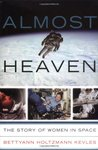 Almost Heaven by Bettyann Holtzmann Kevles