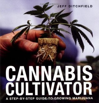 Free download Cannabis Cultivator: A Step-by-step Guide to Growing Marijuana Epub