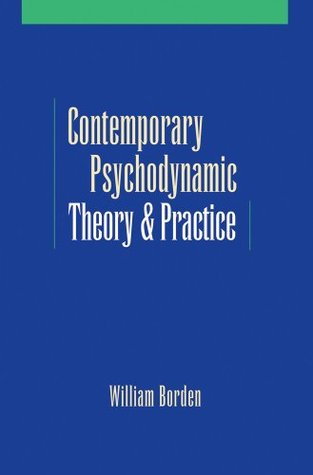 Contemporary Psychodynamic Theory and Practice: Toward a Critical Pluralism