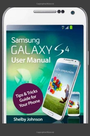 Samsung Galaxy S4 User Manual: Tips & Tricks Guide for Your Phone!