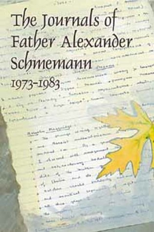 The Journals of Father Alexander Schmemann, 1973-1983 by Alexander Schmemann