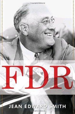 FDR by Jean Edward Smith