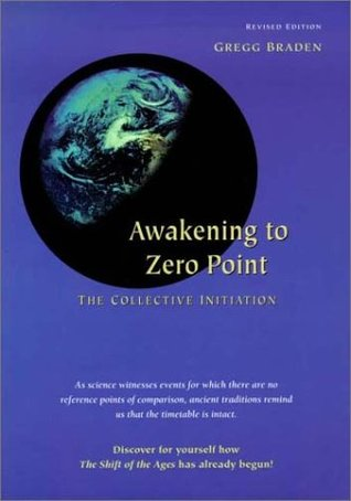 Awakening to Zero Point by Gregg Braden