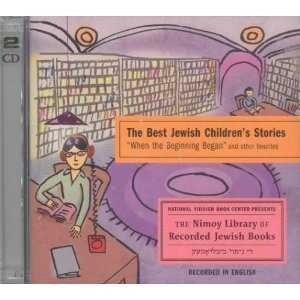 "The Best Jewish Children's Stories: ""When the Beginning Began"" and Other Favorites"